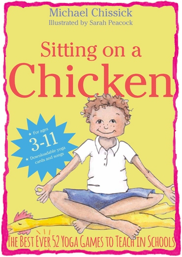 Sitting on a Chicken. The Best EVER 52 Yoga Games to Teach in Schools